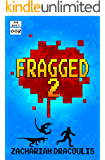 Fragged 2 (Fragged (A LitRPG Short Story Series))