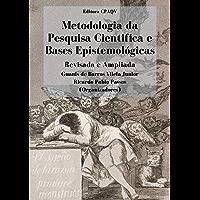 Metodologia da pesquisa científica e bases epistemológicas: Revisada e Ampliada