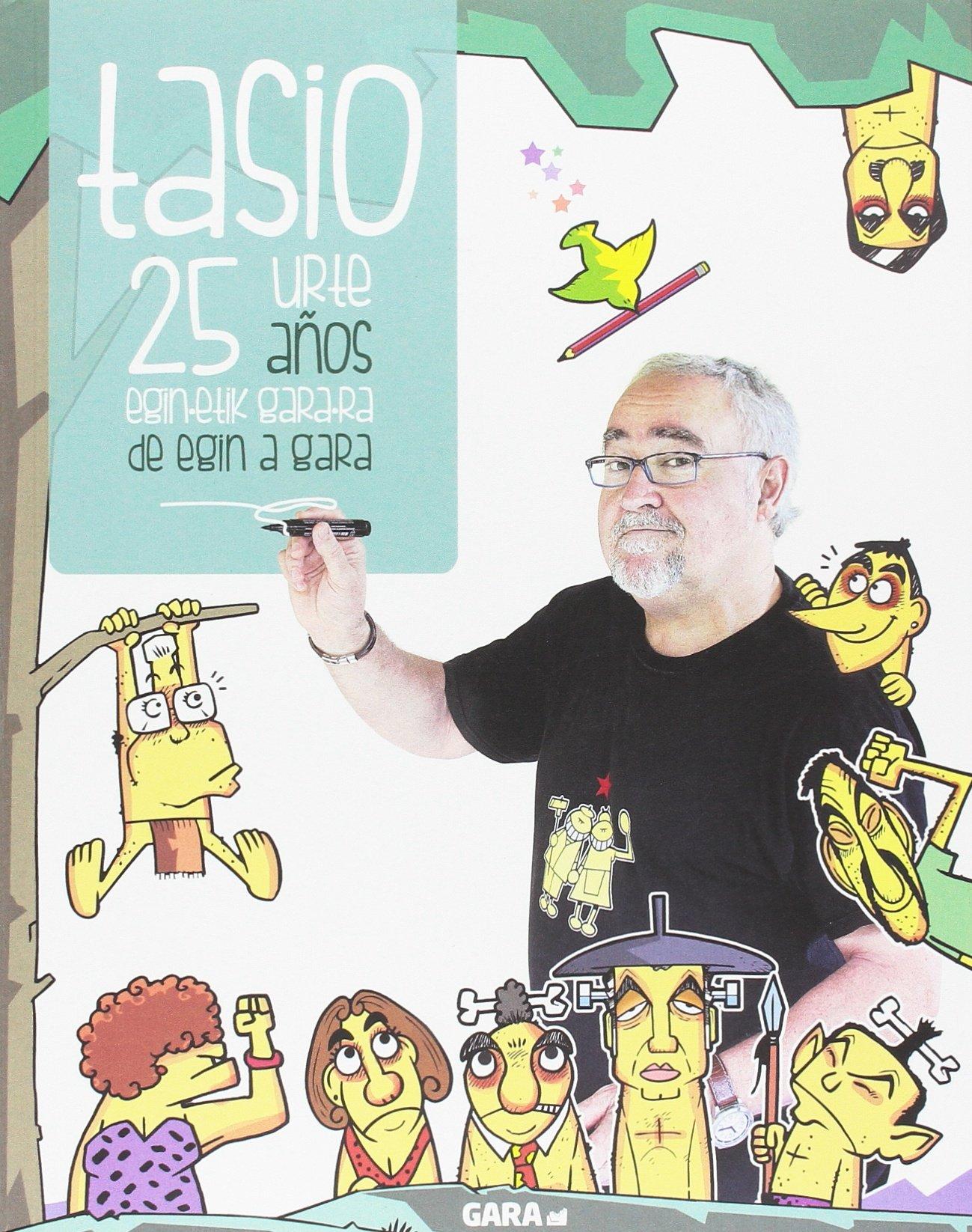 Tasio, 25 urte: Eginetik Garara