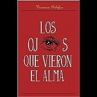 Los Ojos Que Vieron el Alma (Spanish Edition)
