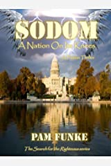 Sodom: A Nation On Its Knees (The Search for the Righteous Book 1) Kindle Edition