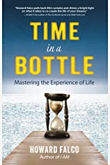 Time in a Bottle: Mastering the Experience of Life Kindle Edition