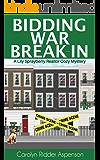 Bidding War Break-In: A Lily Sprayberry Realtor Cozy Mystery (The Lily Sprayberry Realtor Mystery Series Book 4)