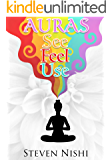 Auras: A Short Step-by-step Guide on How to See, Feel and Use Auras to your Advantage (Clairvoyance, Third Eye, Psychic Development Series) (English Edition)