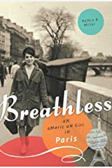Breathless: An American Girl in Paris Kindle Edition