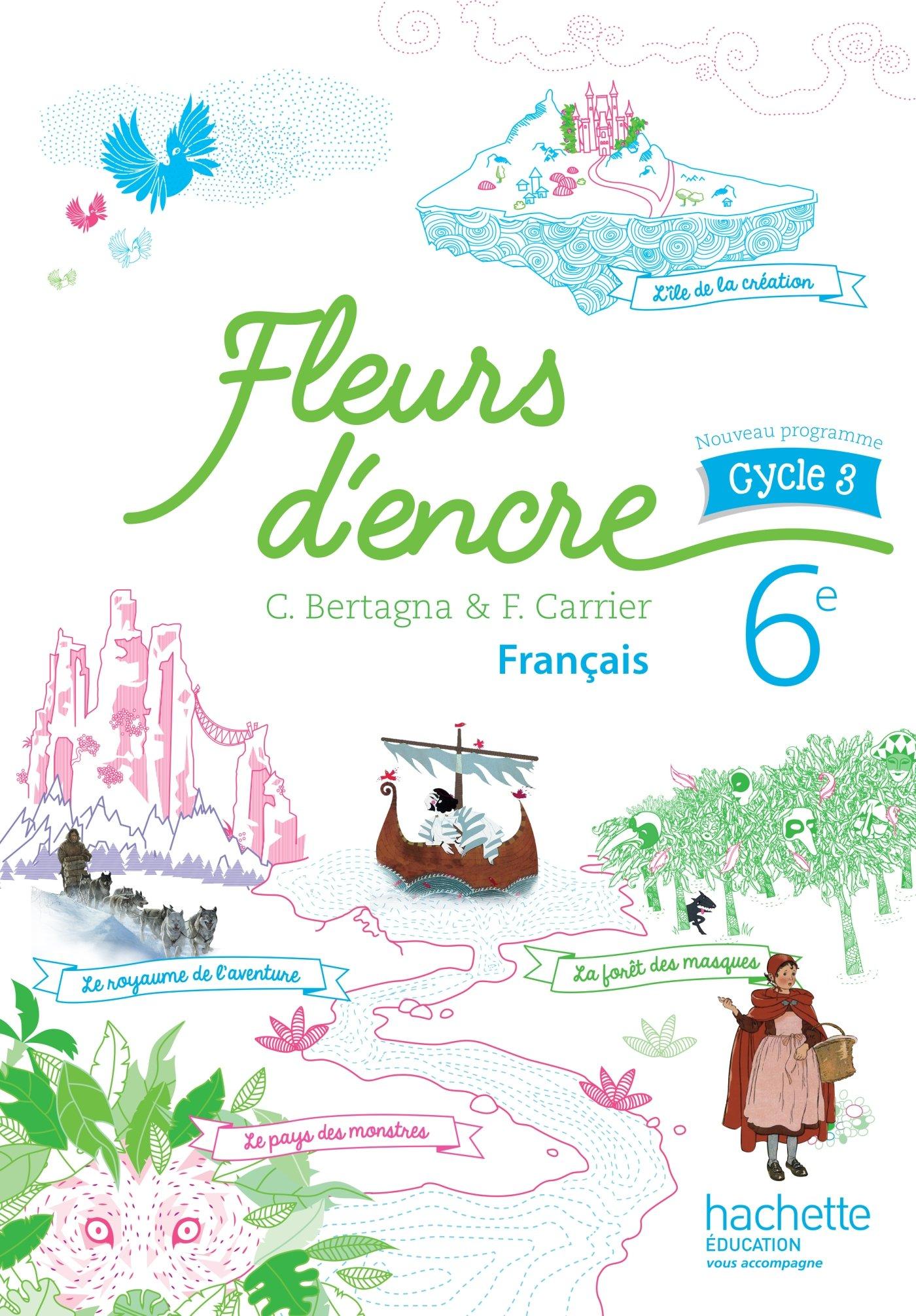 Fleurs dencre français cycle 3 / 6e - Livre élève - éd. 2016: Amazon.es: Bertagna, Chantal, Carrier, Françoise: Libros en idiomas extranjeros