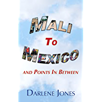 Mali to Mexico and Points In Between