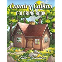 Country Cabins Coloring Book: An Adult Coloring Book