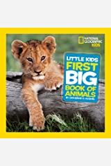 Little Kids First Big Book of Animals (First Big Book) (National Geographic Little Kids First Big Books) Hardcover