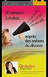 """20 erreurs à éviter auprès des enfants du divorce: Pour ne pas entendre """"T'es pas ma mère"""" ou """"Cétait mieux avant"""""""
