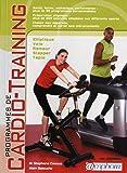 Programmes de cardio-training - santé, bien-être, esthétique, performance : plus de 50 programmes personnalisés