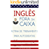 Inglês Fora da Caixa: Rotina de Treinamento para Autodidatas