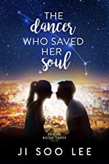 The Dancer Who Saved Her Soul: A K-Pop Academy Book (Zodiac 3) Kindle Edition