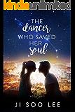 The Dancer Who Saved Her Soul: A K-Pop Academy Book (Zodiac 3)