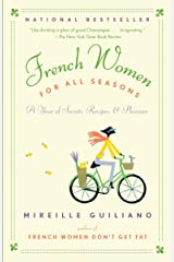 French Women for All Seasons: A Year of Secrets, Recipes, & Pleasure Paperback