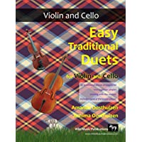 Easy Traditional Duets for Violin and Cello: 32 traditional melodies from around the world arranged especially for…