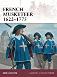 French Musketeer 1622-1775 (Warrior, Band 168)