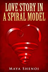 Love Story in a Spiral Model Kindle Edition
