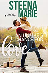 An Unlikely Chance of Love (Love So Sweet Series Book 2) Kindle Edition