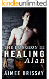 Healing Alan (The Dungeon Book 3)