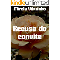 Recusa do convite (Portuguese Edition)