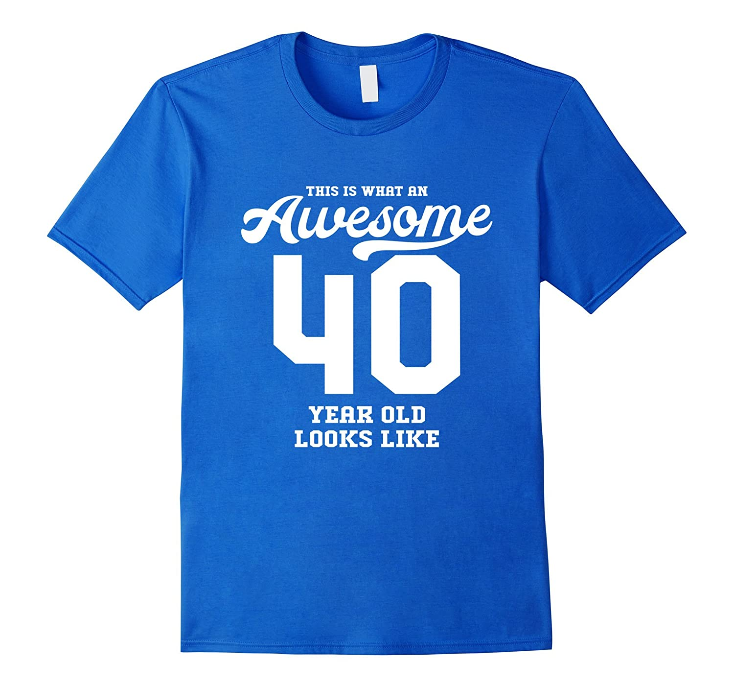 40th Birthday Gift T-Shirt Awesome 40