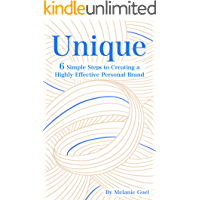Unique: 6 Simple Steps to Creating a Highly Effective Personal Brand