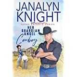 Her Guardian Angel Cowboy (Texas Knights Series Book 1)