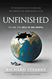 Unfinished: Filling the Hole in Our Gospel