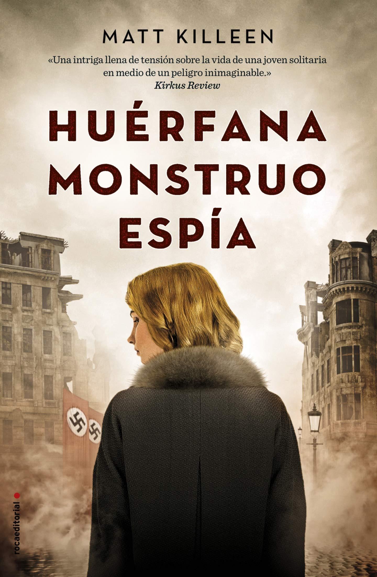 Huérfana, monstruo, espía (Novela): Amazon.es: Killeen, Matt ...