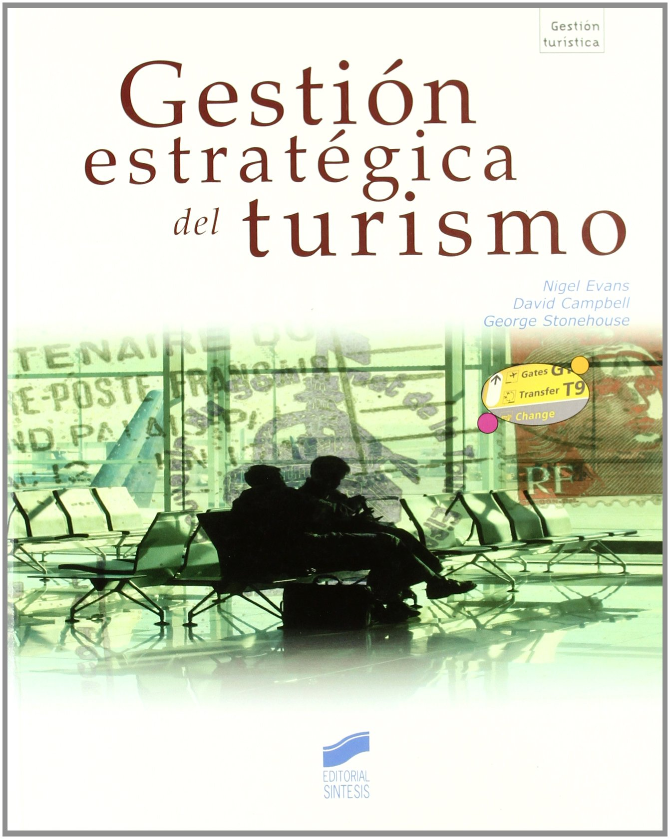 Gestion estrategica del turismo/ Strategic management for Travel and Tourism (Gestion Turistica) (Spanish Edition)