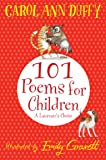 101 Poems for Children Chosen by Carol Ann Duffy: A Laureate's Choice