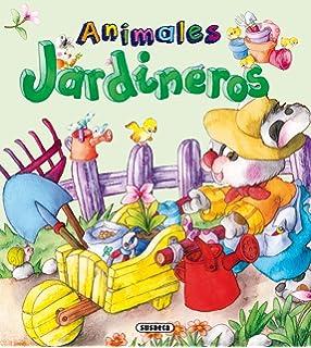 Animales jardineros (Yo quiero ser) (Spanish Edition)