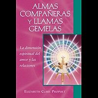 Almas compañeras y llamas gemelas: La dimensión espiritual del amor y las relaciones (Guías de bolsillo para una espiritualidad práctica)