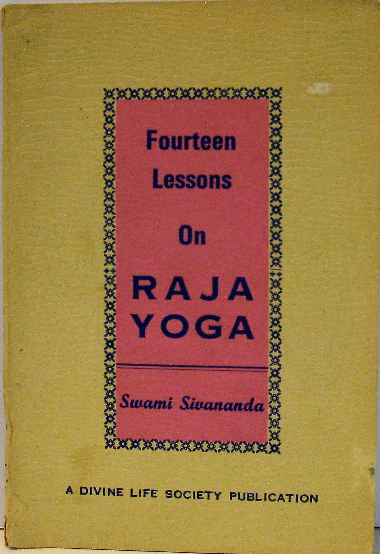 Fourteen lessons in raja yoga: Sivananda: Amazon.com: Books
