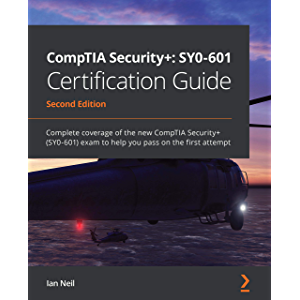 CompTIA Security+: SY0-601 Certification Guide: Complete coverage of the new CompTIA Security+ (SY0-601) exam to help…