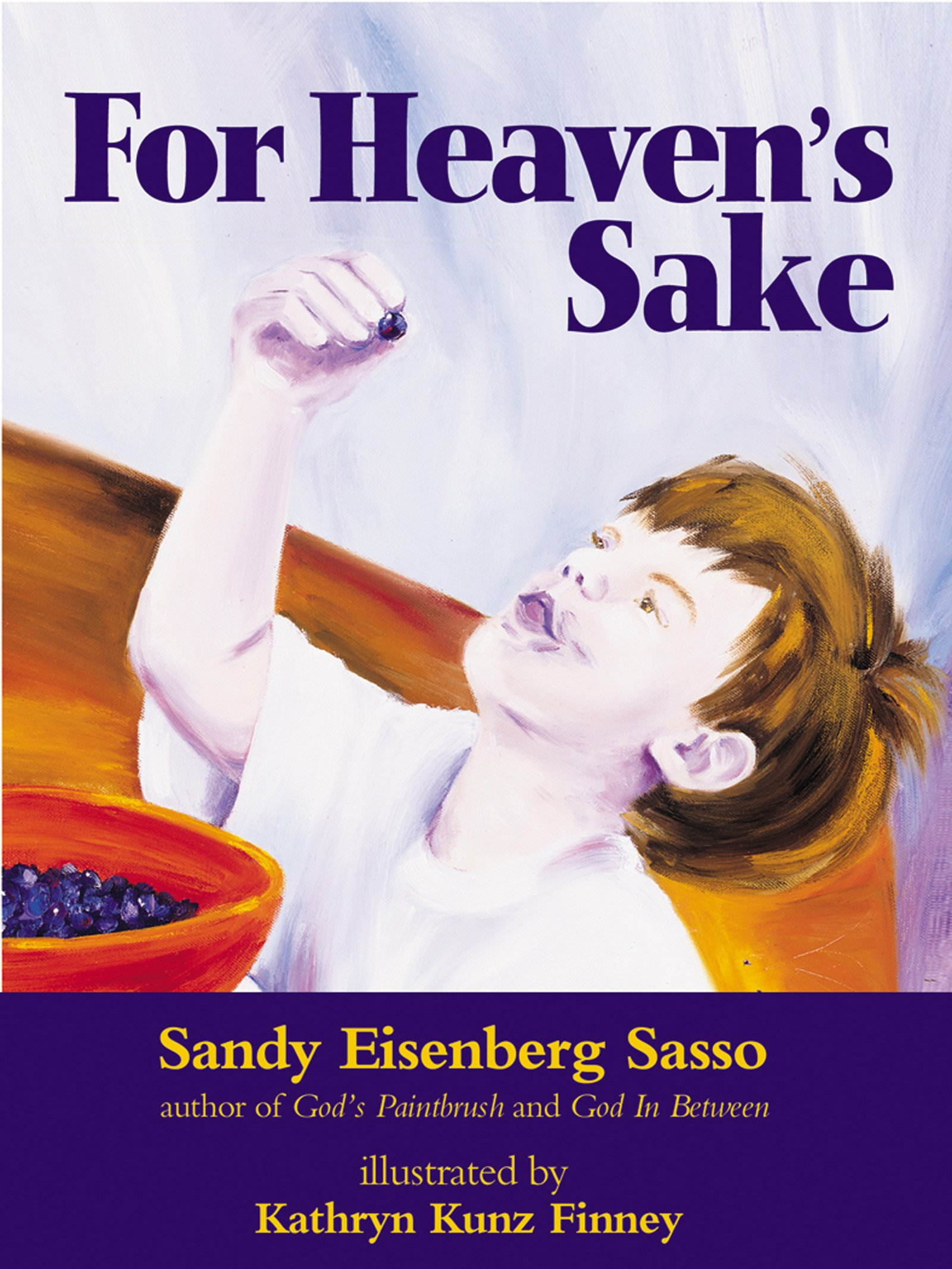 For Heaven's Sake: Sandy Eisenberg Sasso, Kathryn Kunz Finney:  9781580230544: Amazon: Books