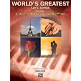 World's Greatest Love Songs: 57 of the Most Popular Love Songs Ever Written