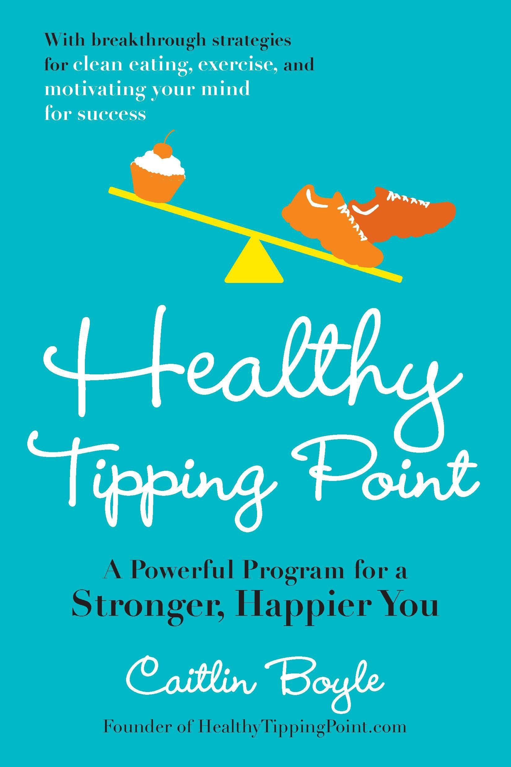 Read Online Healthy Tipping Point: A Powerful Program for a Stronger, Happier You PDF