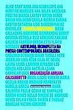 É Agora Como Nunca. Antologia Incompleta da Poesia Contemporânea Brasileira