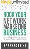 Rock Your Network Marketing Business: How to Become a Network Marketing Rock Star (English Edition)