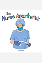 The Nurse Anesthetist Kindle Edition