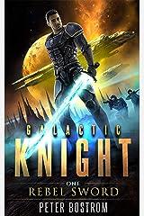 Rebel Sword (Galactic Knight Book 1) Kindle Edition