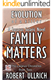 Family Matters - Evolution of a Killer: A Lazarus Solaris Novel (The Lazarus Chronicles Book 2)