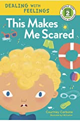This Makes Me Scared (Rodale Kids Curious Readers/Level 2 Book 5) Kindle Edition