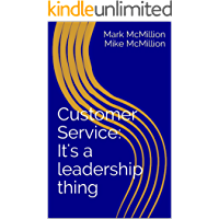 Customer Service: It's a leadership thing (McMIllion Leadership Series)