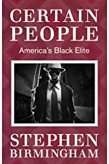 Certain People: America's Black Elite Kindle Edition