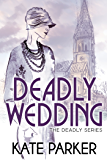 Deadly Wedding (The Deadly Series Book 2)