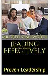Leading Effectively: Proven Leadership Kindle Edition