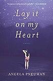 Lay It on My Heart: A Novel